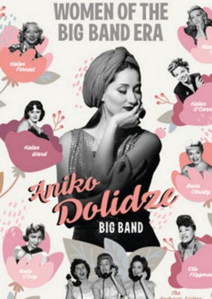Women Of The Big Band Era. Aniko Dolidze Big Band