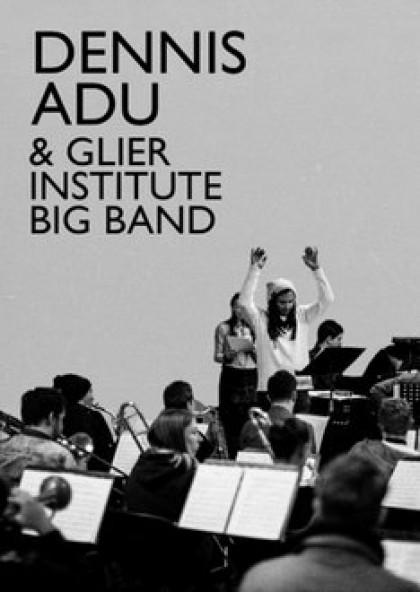 Dennis Adu and Glier Institute Big Band