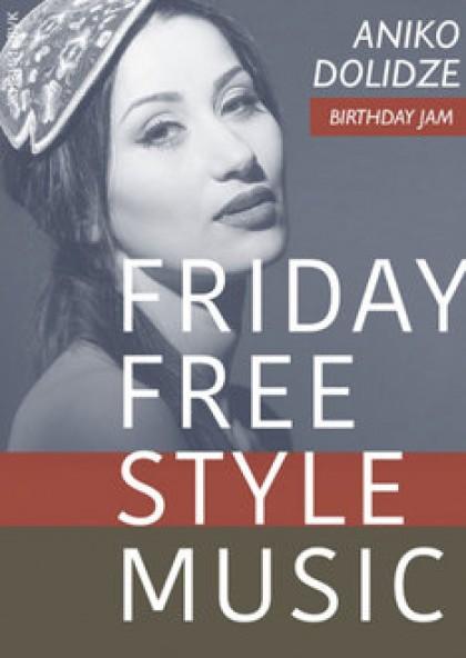 Friday Free Style Music: Aniko Dolidze Birthday Jam